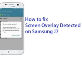 How to turn off Screen Overlay Detected on any Samsung J7